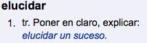 elucidar - Definición - WordReference.com